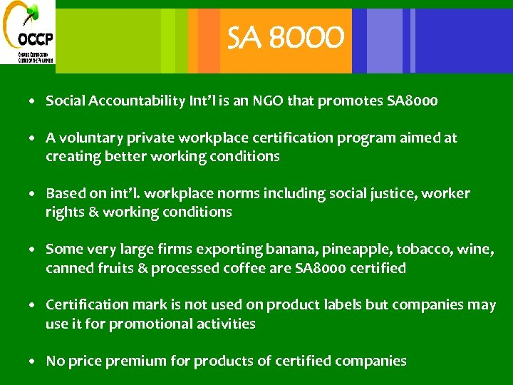 SA 8000 • Social Accountability Int'l is an NGO that promotes SA 8000 •
