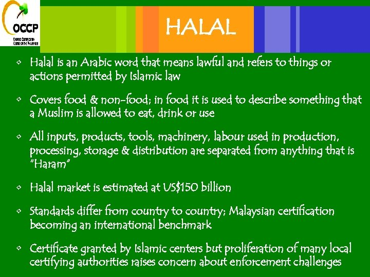 HALAL • Halal is an Arabic word that means lawful and refers to things