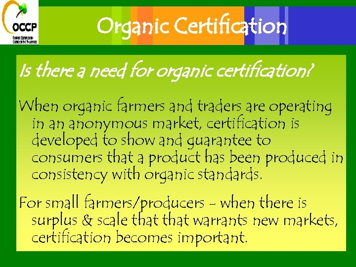 Organic Certification Is there a need for organic certification? When organic farmers and traders