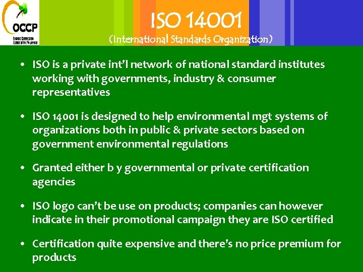 ISO 14001 (International Standards Organization) • ISO is a private int'l network of national