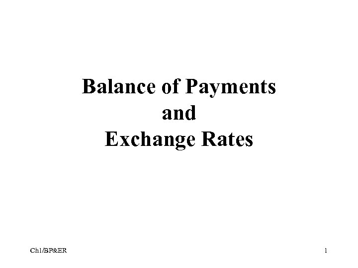 Balance of Payments and Exchange Rates Ch 1/BP&ER 1