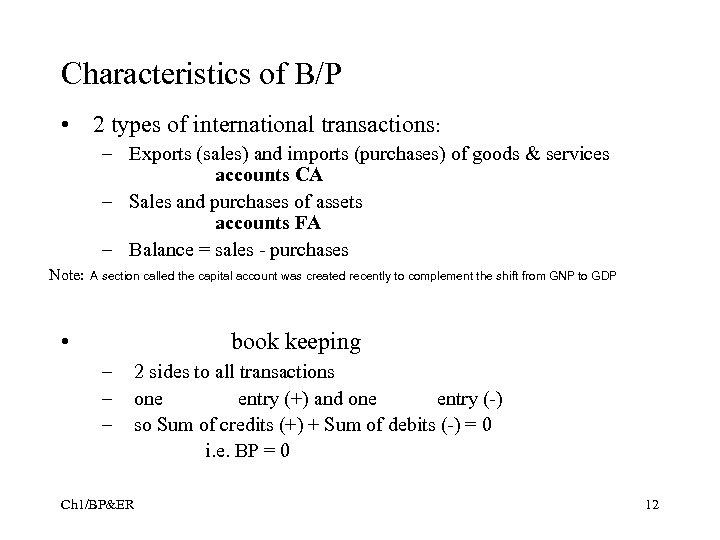 Characteristics of B/P • 2 types of international transactions: – Exports (sales) and imports