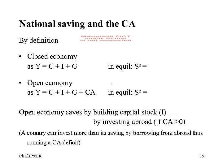 National saving and the CA By definition • Closed economy as Y = C