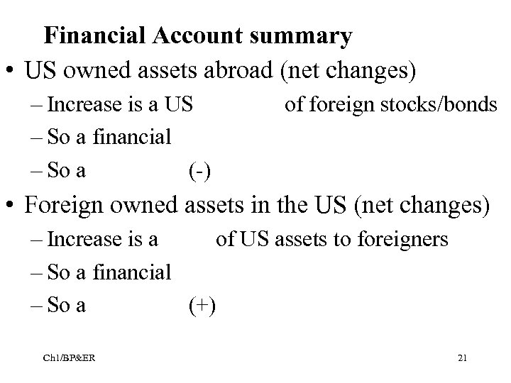 Financial Account summary • US owned assets abroad (net changes) – Increase is a