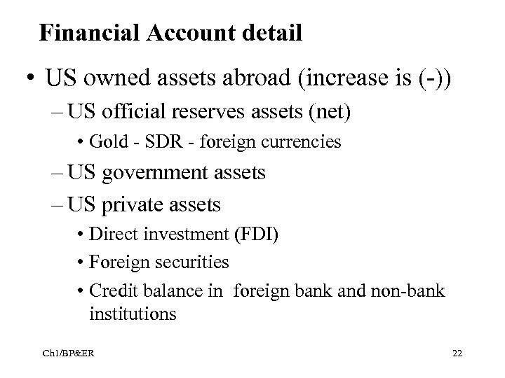 Financial Account detail • US owned assets abroad (increase is (-)) – US official