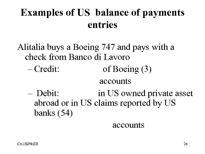Examples of US balance of payments entries Alitalia buys a Boeing 747 and pays