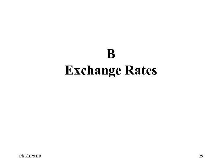 B Exchange Rates Ch 1/BP&ER 29
