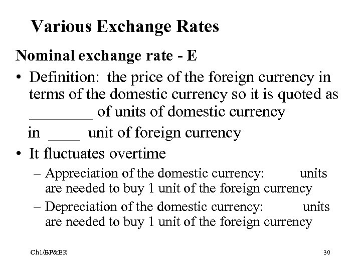 Various Exchange Rates Nominal exchange rate - E • Definition: the price of the