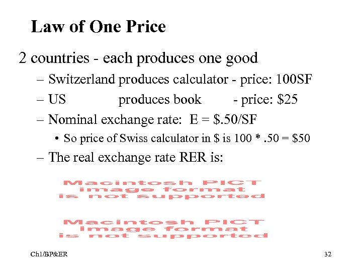 Law of One Price 2 countries - each produces one good – Switzerland produces