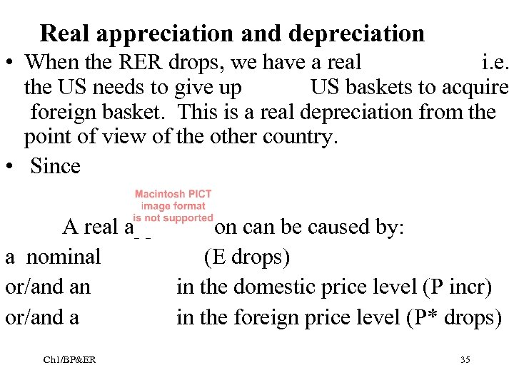 Real appreciation and depreciation • When the RER drops, we have a real i.