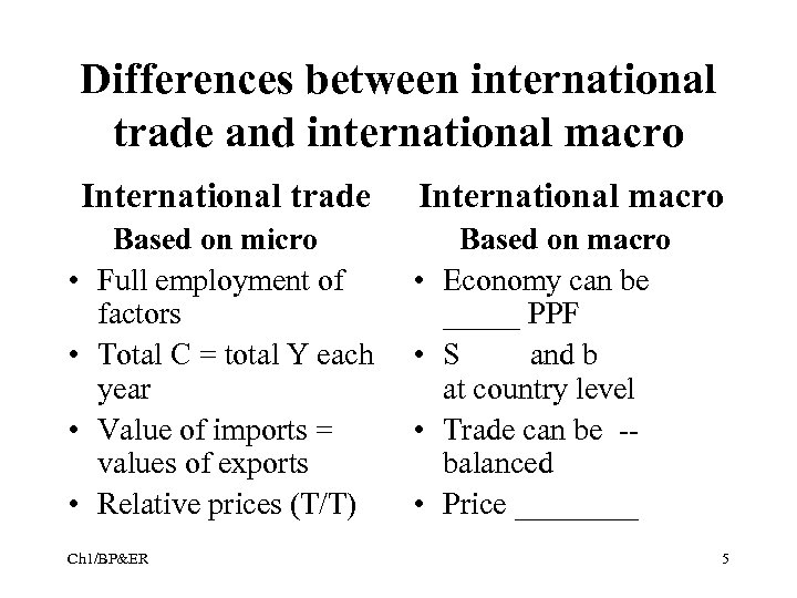 Differences between international trade and international macro International trade • • Based on micro