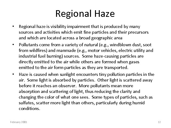 Regional Haze • Regional haze is visibility impairment that is produced by many sources