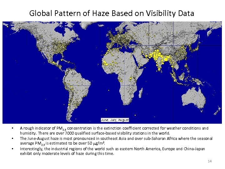 Global Pattern of Haze Based on Visibility Data • • • A rough indicator