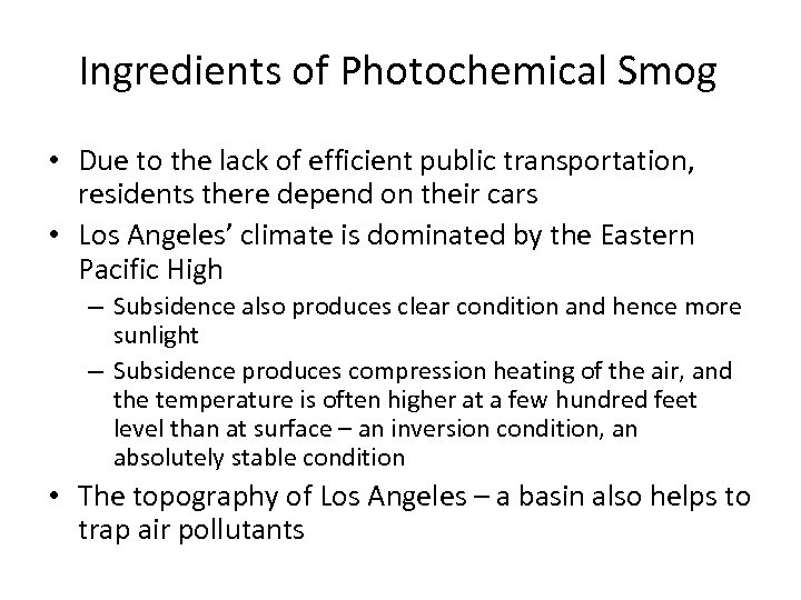 Ingredients of Photochemical Smog • Due to the lack of efficient public transportation, residents
