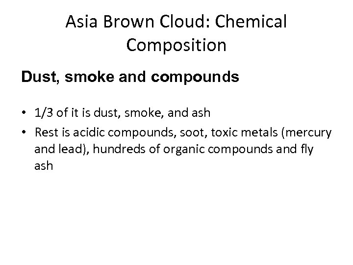Asia Brown Cloud: Chemical Composition Dust, smoke and compounds • 1/3 of it is