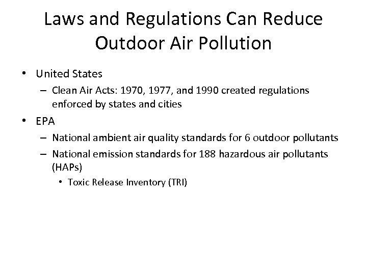 Laws and Regulations Can Reduce Outdoor Air Pollution • United States – Clean Air