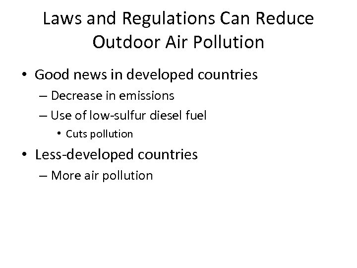 Laws and Regulations Can Reduce Outdoor Air Pollution • Good news in developed countries