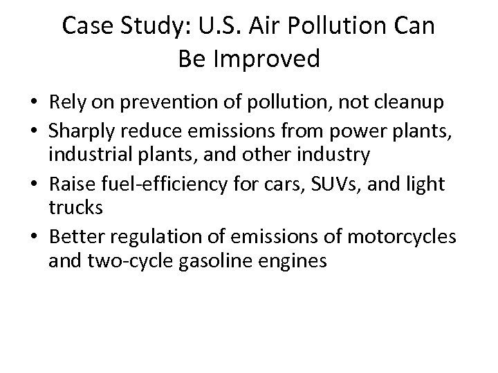 Case Study: U. S. Air Pollution Can Be Improved • Rely on prevention of