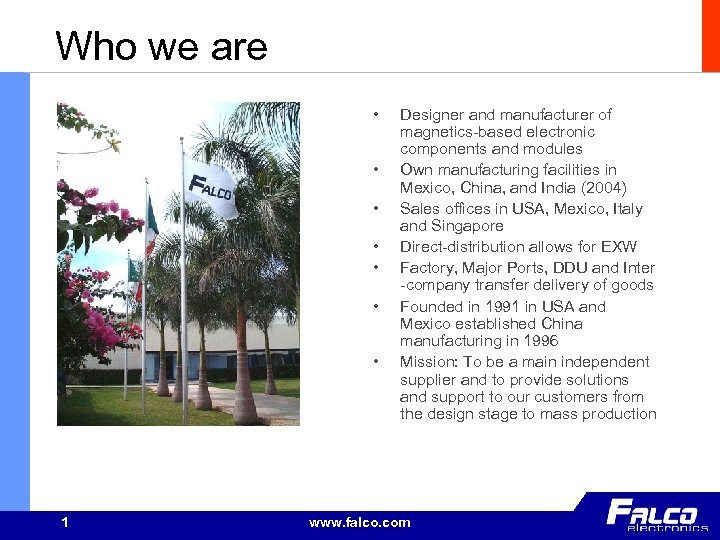 Who we are • • 1 Designer and manufacturer of magnetics-based electronic components and
