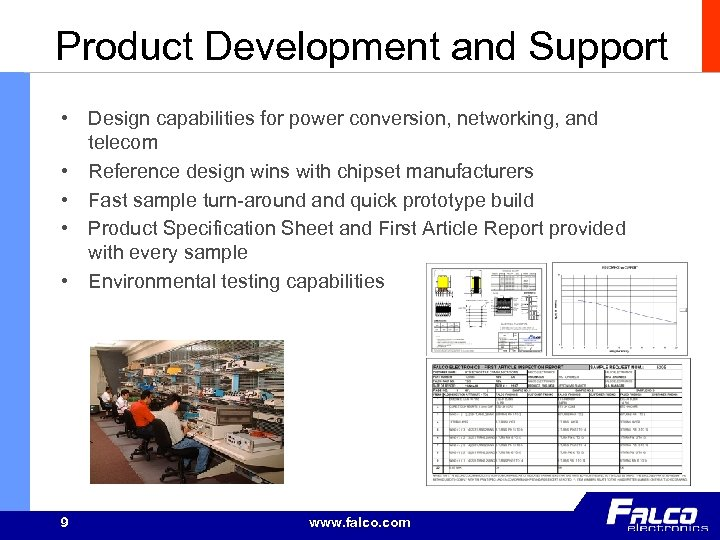 Product Development and Support • Design capabilities for power conversion, networking, and telecom •