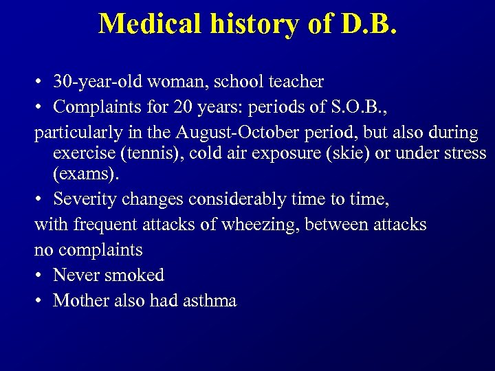 Medical history of D. B. • 30 -year-old woman, school teacher • Complaints for