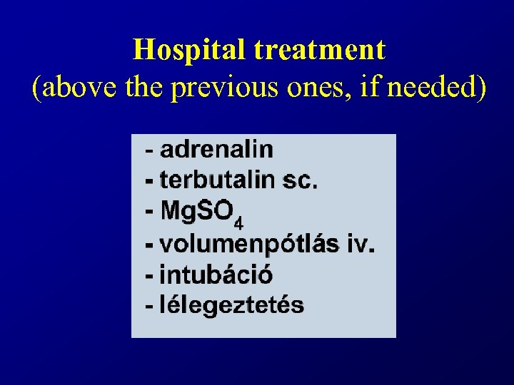 Hospital treatment (above the previous ones, if needed)