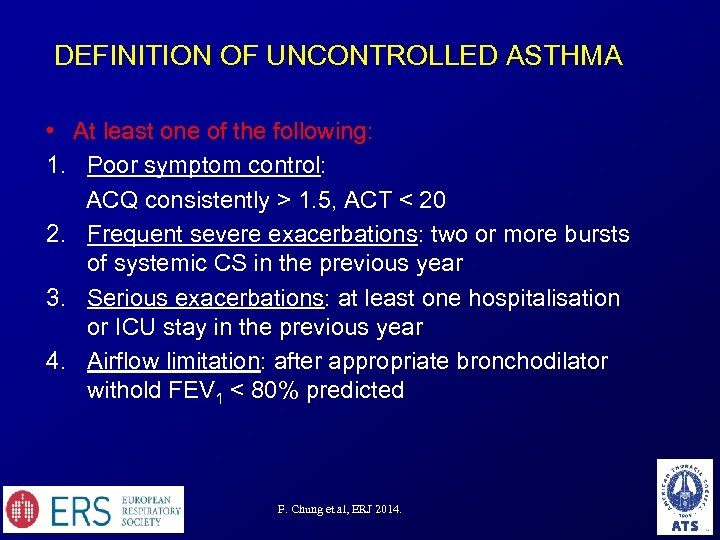 DEFINITION OF UNCONTROLLED ASTHMA • At least one of the following: 1. Poor symptom