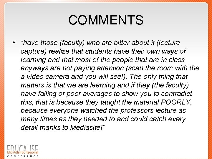 "COMMENTS • ""have those (faculty) who are bitter about it (lecture capture) realize that"