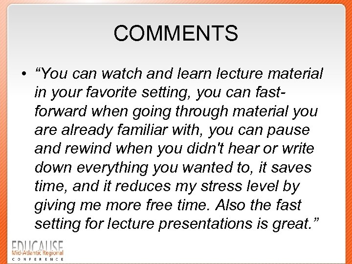 "COMMENTS • ""You can watch and learn lecture material in your favorite setting, you"