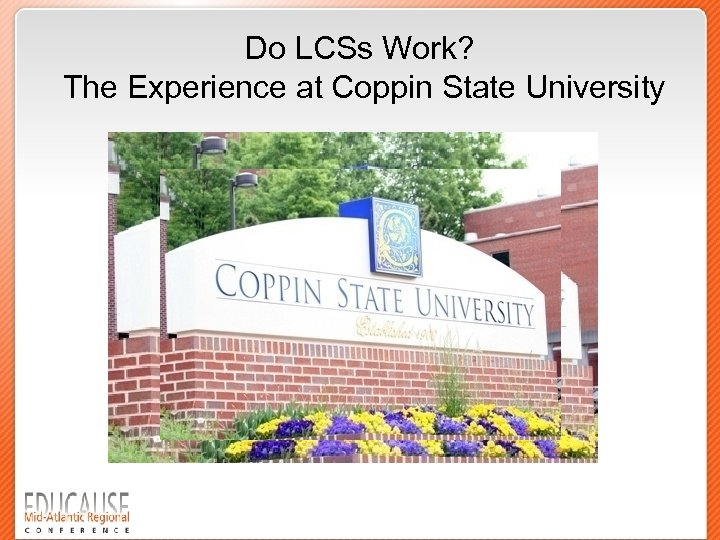 Do LCSs Work? The Experience at Coppin State University