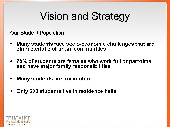 Vision and Strategy Our Student Population • Many students face socio-economic challenges that are