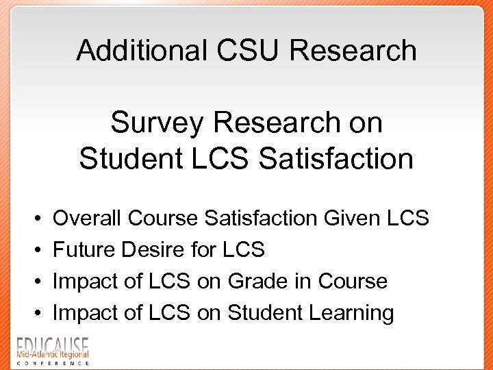 Additional CSU Research Survey Research on Student LCS Satisfaction • • Overall Course Satisfaction