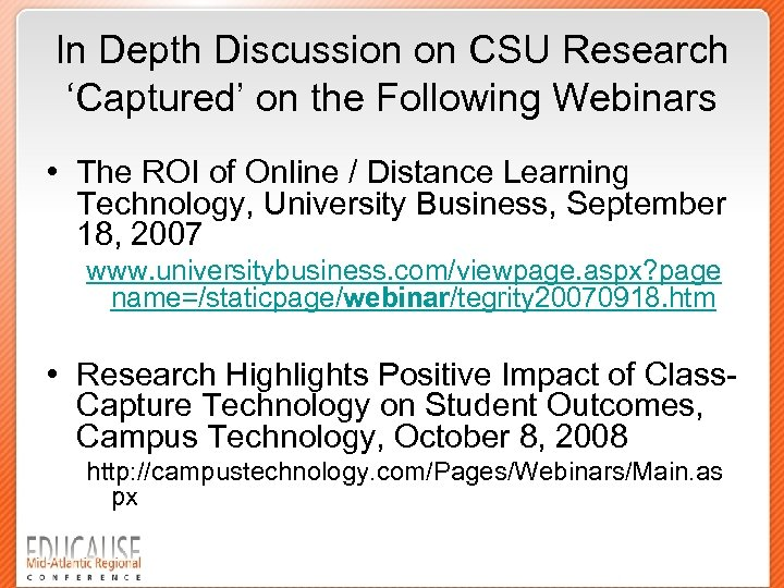 In Depth Discussion on CSU Research 'Captured' on the Following Webinars • The ROI