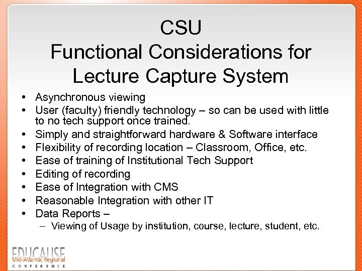 CSU Functional Considerations for Lecture Capture System • Asynchronous viewing • User (faculty) friendly