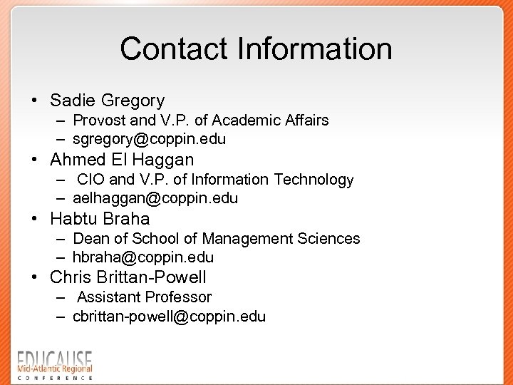 Contact Information • Sadie Gregory – Provost and V. P. of Academic Affairs –