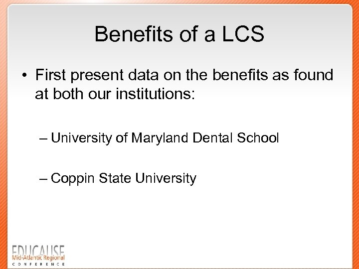 Benefits of a LCS • First present data on the benefits as found at