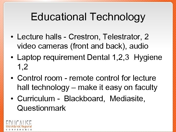 Educational Technology • Lecture halls - Crestron, Telestrator, 2 video cameras (front and back),