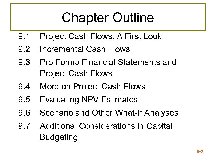 Chapter Outline 9. 1 Project Cash Flows: A First Look 9. 2 Incremental Cash