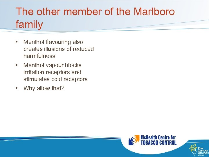 The other member of the Marlboro family • Menthol flavouring also creates illusions of