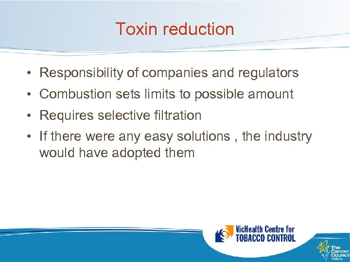 Toxin reduction • Responsibility of companies and regulators • Combustion sets limits to possible