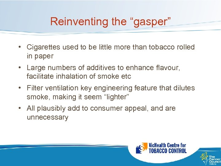 "Reinventing the ""gasper"" • Cigarettes used to be little more than tobacco rolled in"