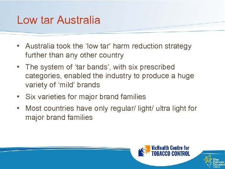 Low tar Australia • Australia took the 'low tar' harm reduction strategy further than