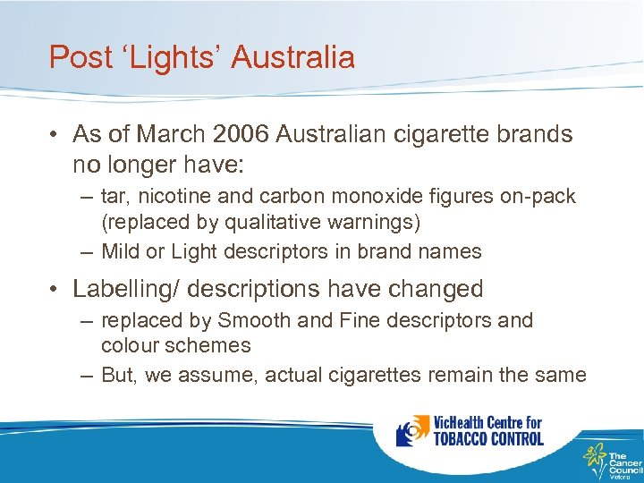 Post 'Lights' Australia • As of March 2006 Australian cigarette brands no longer have: