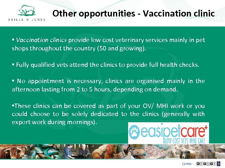Other opportunities - Vaccination clinic • Vaccination clinics provide low cost veterinary services mainly