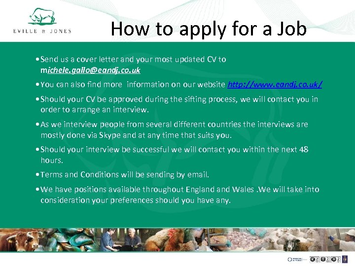 How to apply for a Job • Send us a cover letter and your