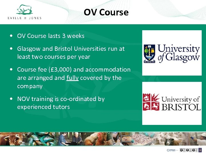 OV Course • OV Course lasts 3 weeks • Glasgow and Bristol Universities run