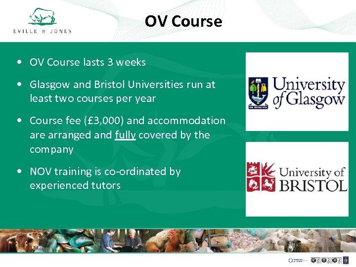 OV Course • OV Course lasts 3 weeks • Glasgow and Bristol Universities run