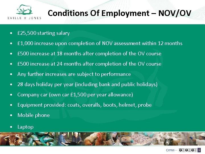 Conditions Of Employment – NOV/OV • £ 25, 500 starting salary • £ 1,