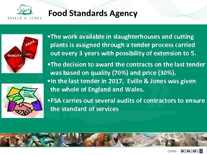 Food Standards Agency • The work available in slaughterhouses and cutting plants is assigned