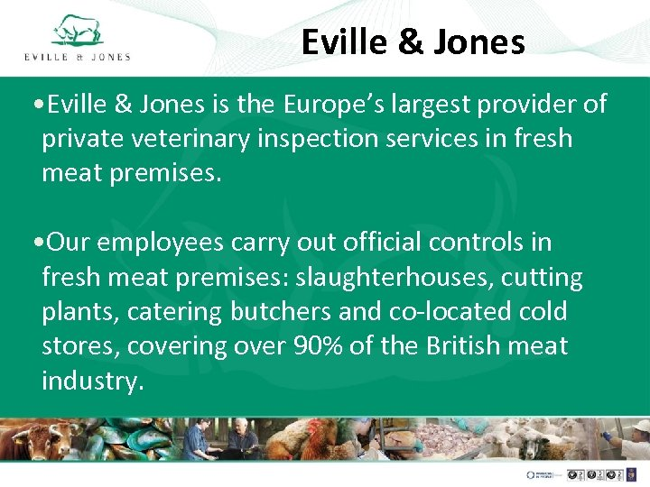Eville & Jones • Eville & Jones is the Europe's largest provider of private